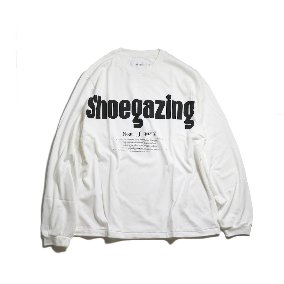JANE SMITH / SHOEGAZING L/S T-SHIRT -White