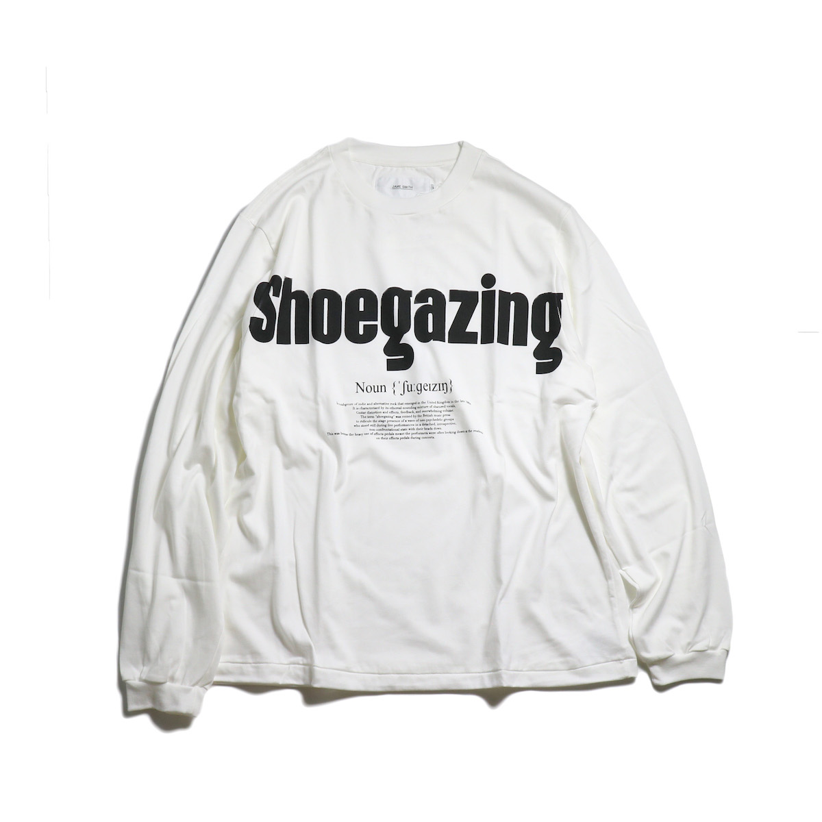 JANE SMITH / SHOEGAZING L/S T-SHIRT -White 正面