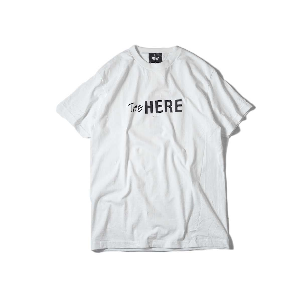 TODAY edition / The Here SS Tee (White)